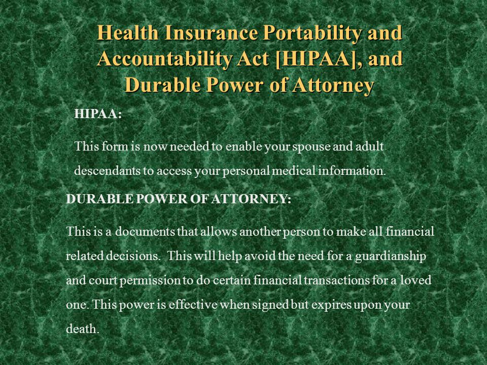 Health Insurance Portability and Accountability Act [HIPAA], and Durable Power of Attorney